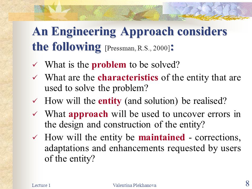 An Engineering Approach considers the following [Pressman, R. S